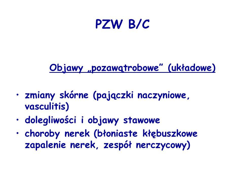 """PZW B/C Objawy """"pozawątrobowe (układowe)"""
