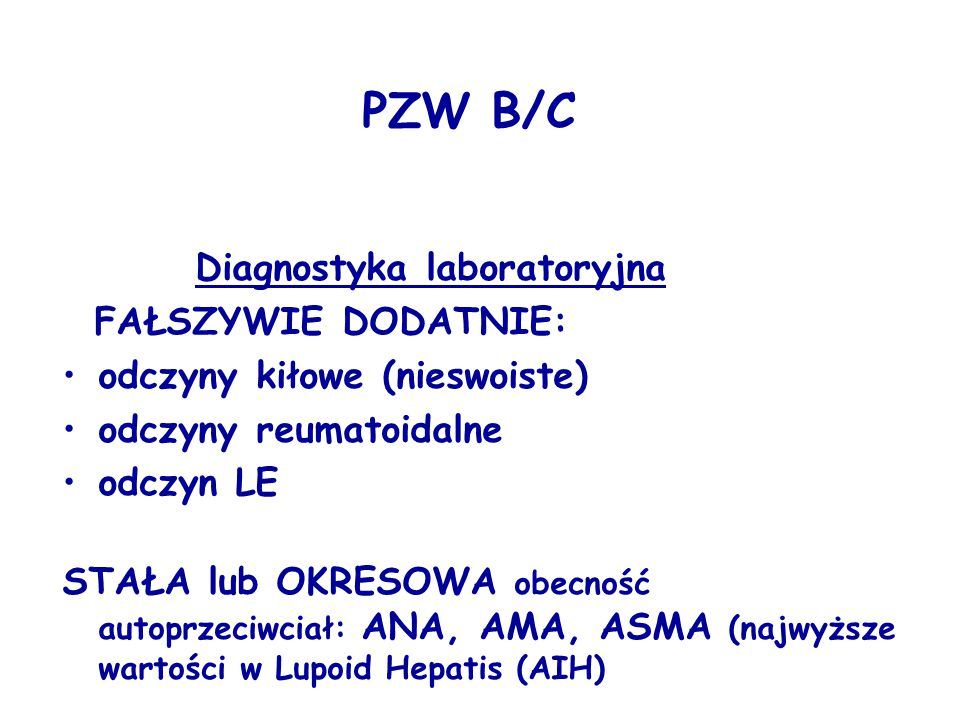 PZW B/C Diagnostyka laboratoryjna FAŁSZYWIE DODATNIE: