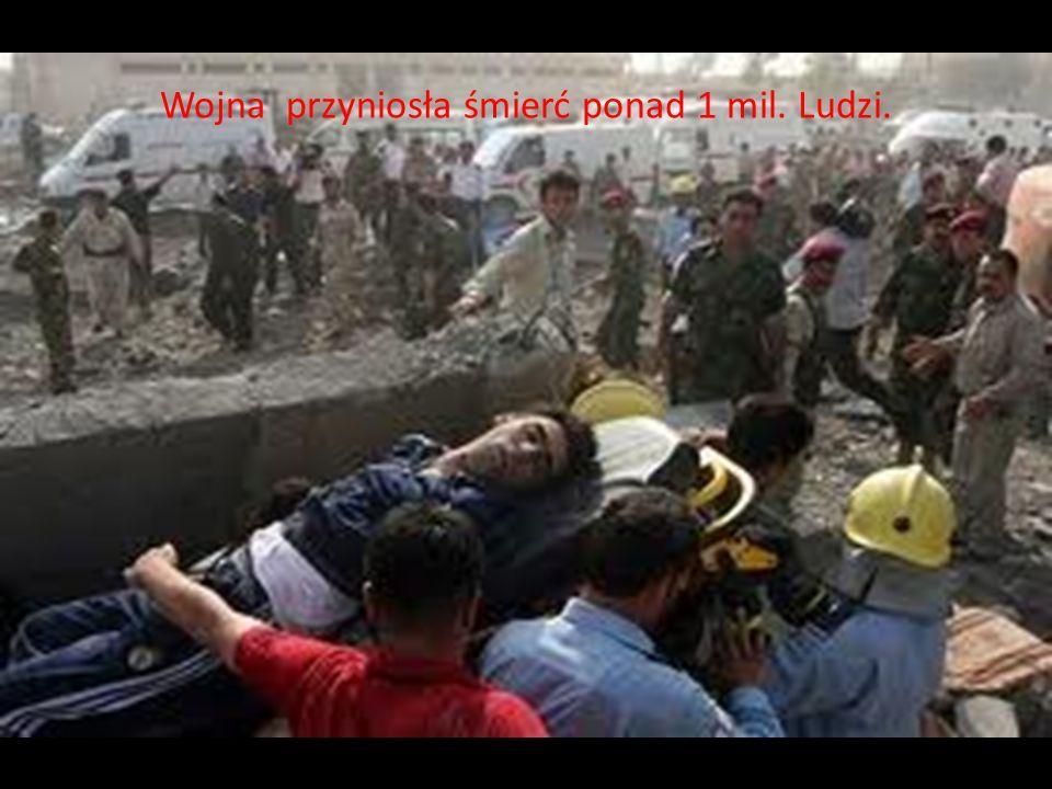 Wojna przyniosła śmierć ponad 1 mil. Ludzi.