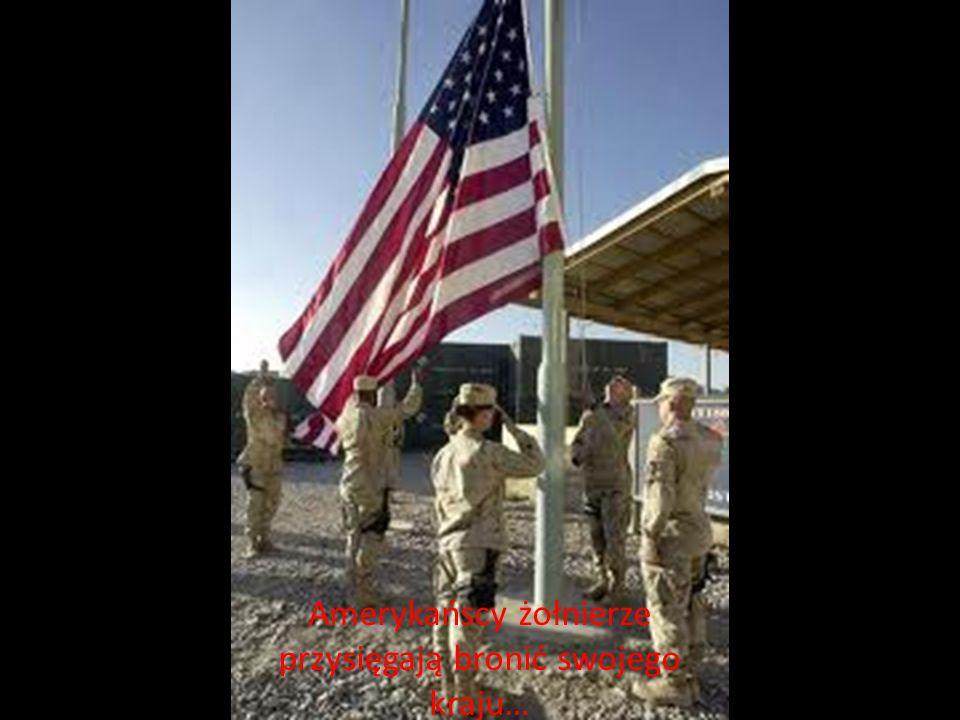 Amerykańscy żołnierze przysięgają bronić swojego kraju…