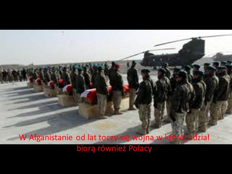 W Afganistanie od lat toczy się wojna w której udział biorą również Polacy