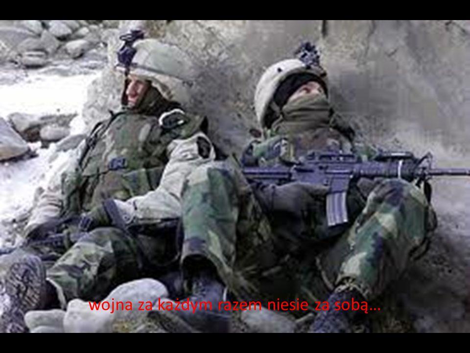 wojna za każdym razem niesie za sobą…