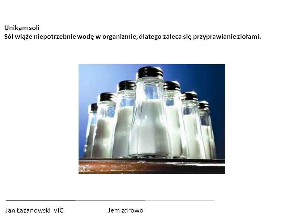 Unikam soli Sól wiąże niepotrzebnie wodę w organizmie, dlatego zaleca się przyprawianie ziołami.