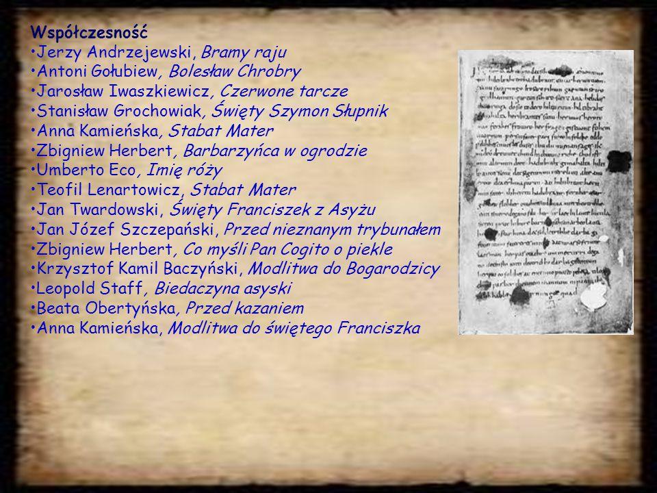 Współczesność Jerzy Andrzejewski, Bramy raju. Antoni Gołubiew, Bolesław Chrobry. Jarosław Iwaszkiewicz, Czerwone tarcze.