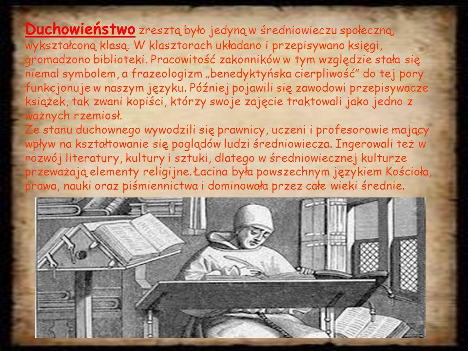 """Duchowieństwo zresztą było jedyną w średniowieczu społeczną, wykształconą klasą. W klasztorach układano i przepisywano księgi, gromadzono biblioteki. Pracowitość zakonników w tym względzie stała się niemal symbolem, a frazeologizm """"benedyktyńska cierpliwość do tej pory funkcjonuje w naszym języku. Później pojawili się zawodowi przepisywacze książek, tak zwani kopiści, którzy swoje zajęcie traktowali jako jedno z ważnych rzemiosł."""