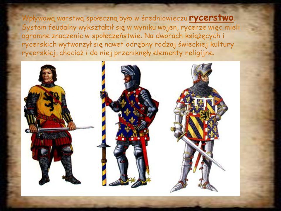Wpływową warstwą społeczną było w średniowieczu rycerstwo