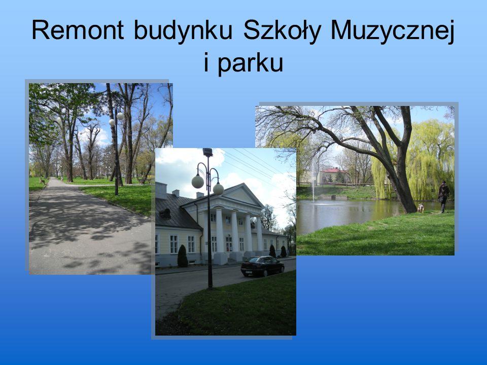 Remont budynku Szkoły Muzycznej i parku