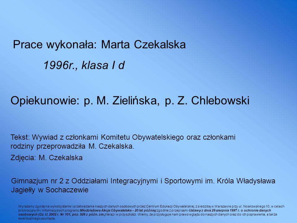 Prace wykonała: Marta Czekalska 1996r., klasa I d