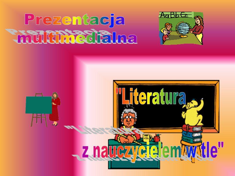 Prezentacja multimedialna Literatura z nauczycielem w tle