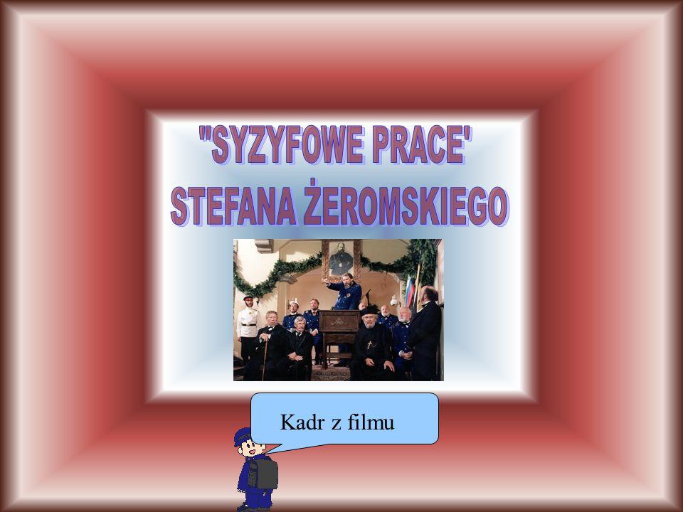 SYZYFOWE PRACE STEFANA ŻEROMSKIEGO Kadr z filmu