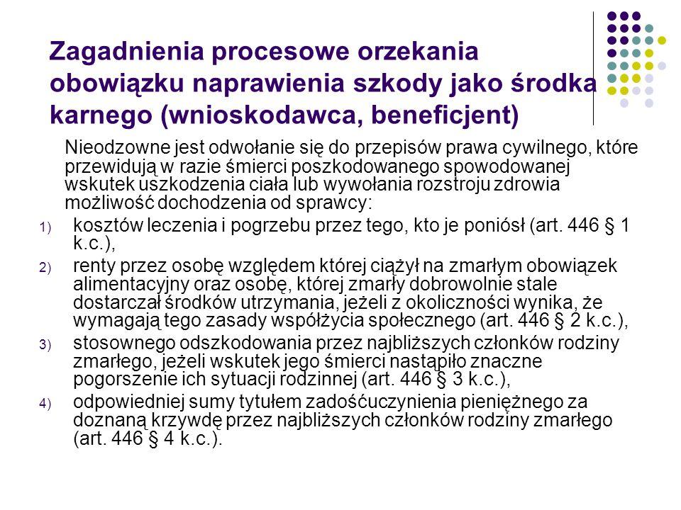 Zagadnienia procesowe orzekania obowiązku naprawienia szkody jako środka karnego (wnioskodawca, beneficjent)