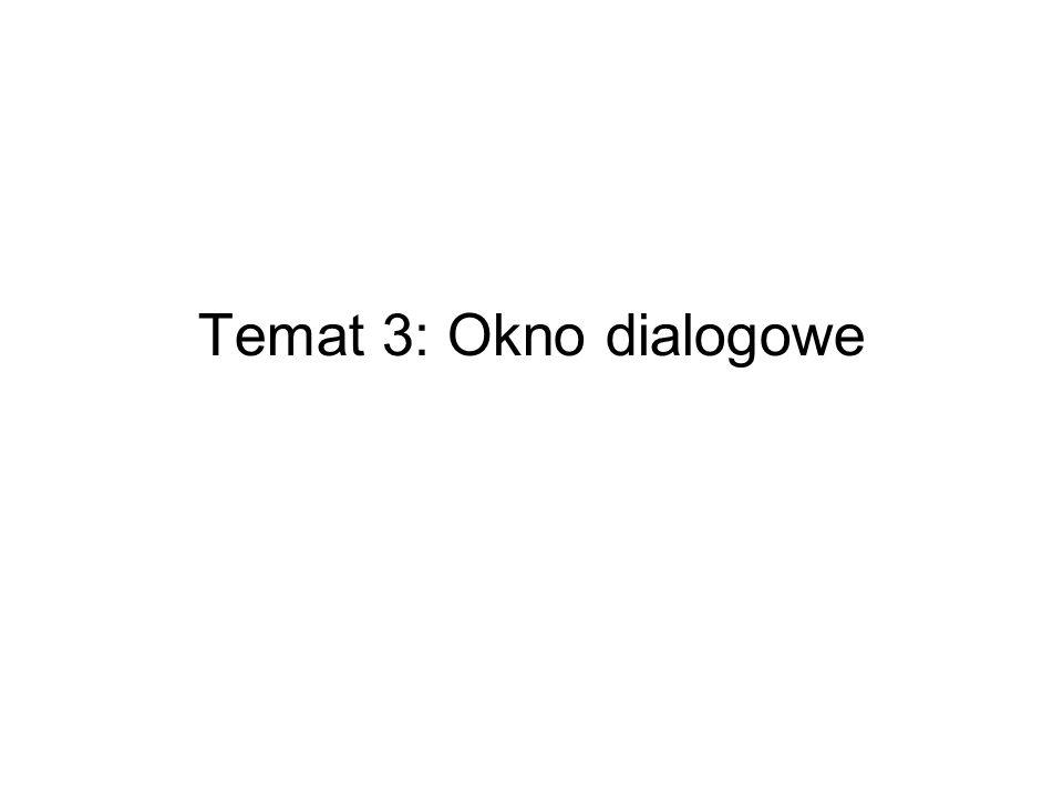 Temat 3: Okno dialogowe