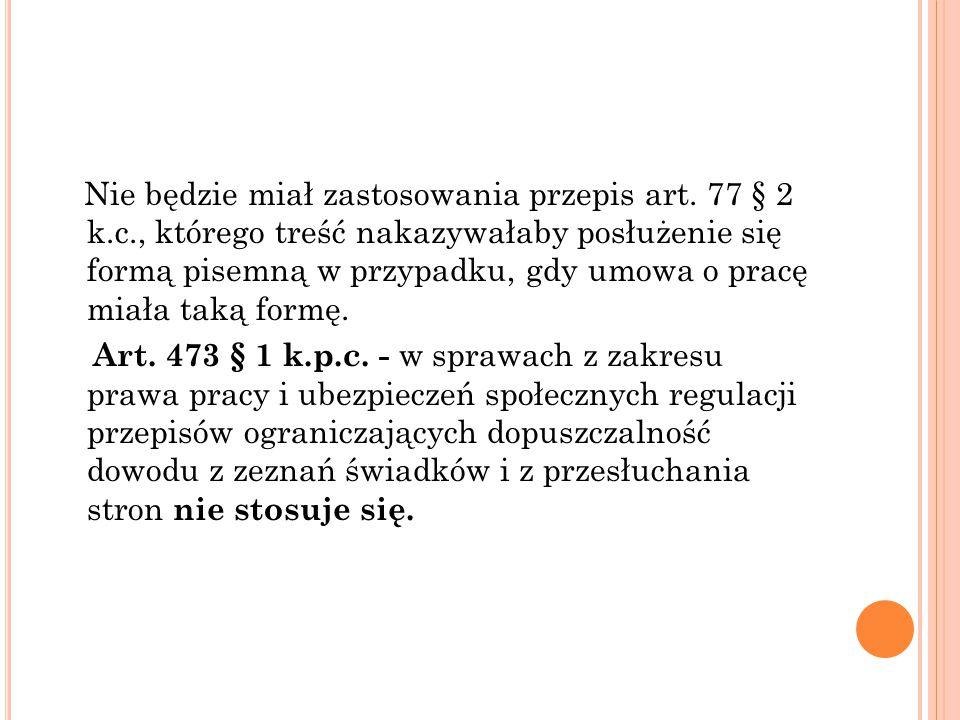 Nie będzie miał zastosowania przepis art. 77 § 2 k. c