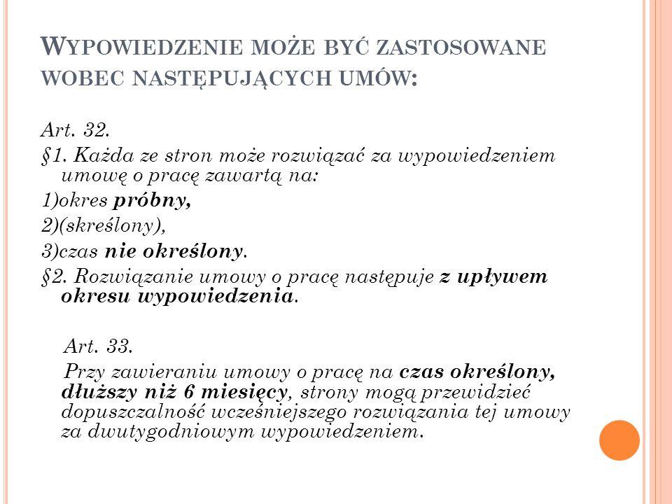 Wypowiedzenie może być zastosowane wobec następujących umów: