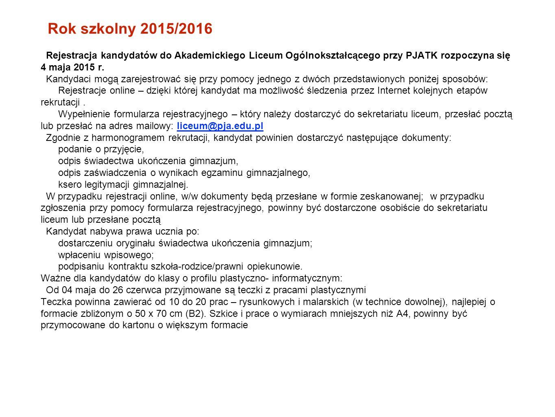 Rok szkolny 2015/2016 Rejestracja kandydatów do Akademickiego Liceum Ogólnokształcącego przy PJATK rozpoczyna się 4 maja 2015 r.