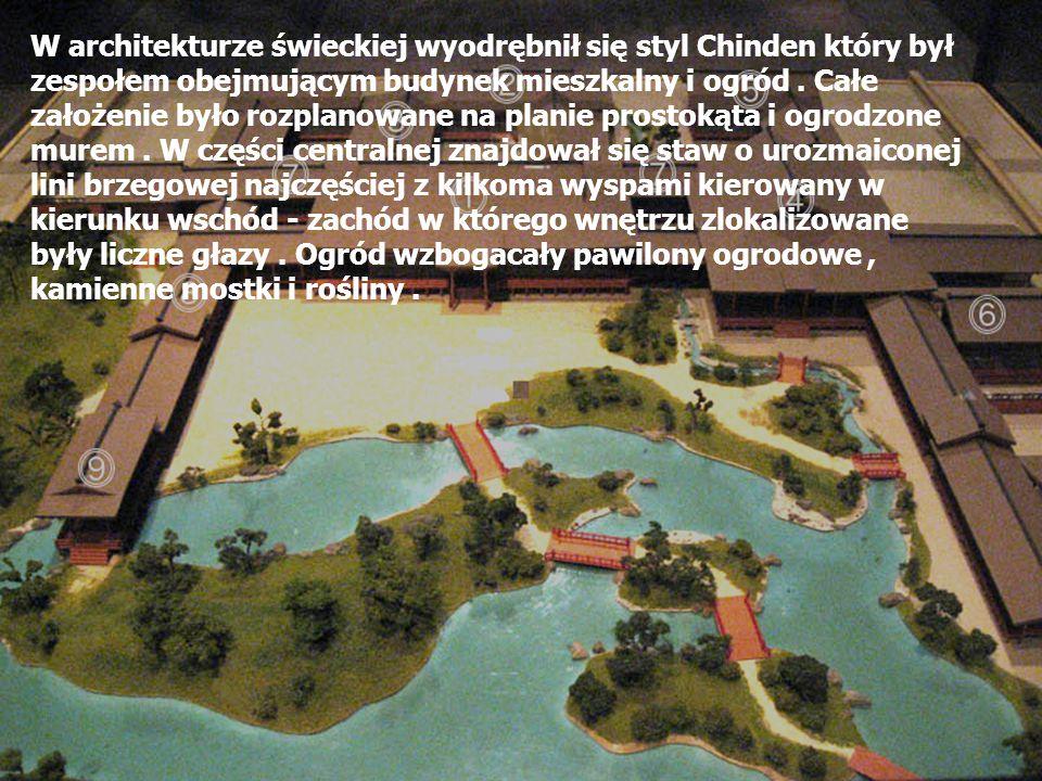 W architekturze świeckiej wyodrębnił się styl Chinden który był zespołem obejmującym budynek mieszkalny i ogród .