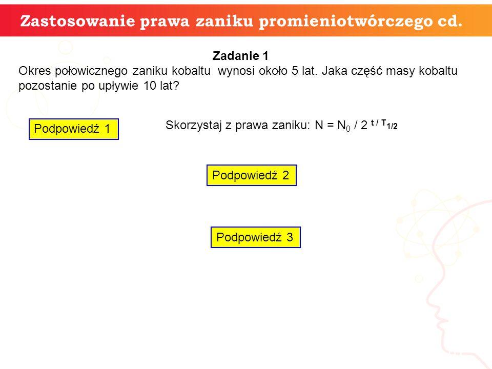Zastosowanie prawa zaniku promieniotwórczego cd.