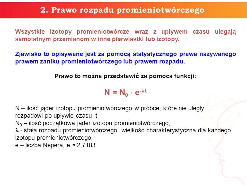 2. Prawo rozpadu promieniotwórczego