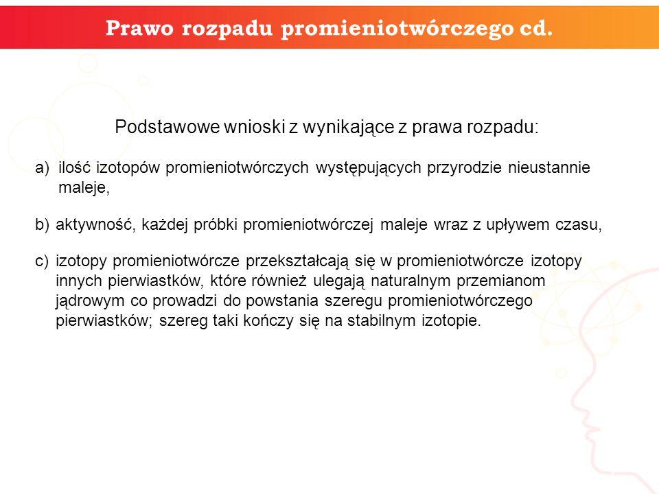 Prawo rozpadu promieniotwórczego cd.
