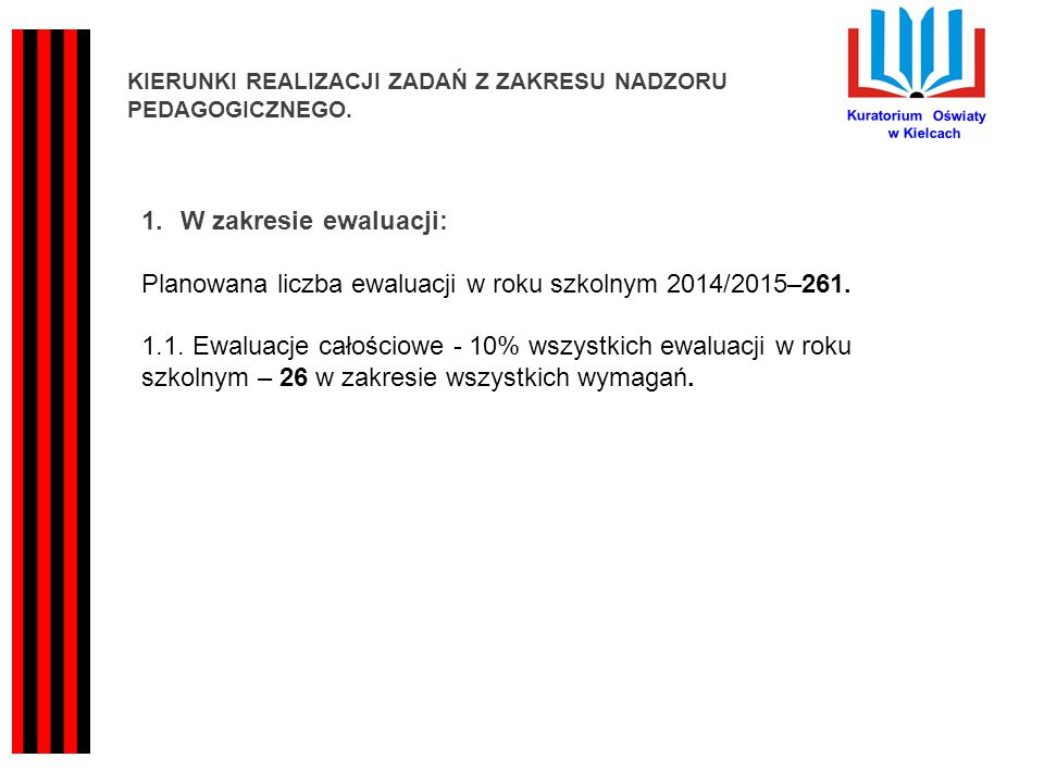 Planowana liczba ewaluacji w roku szkolnym 2014/2015–261.