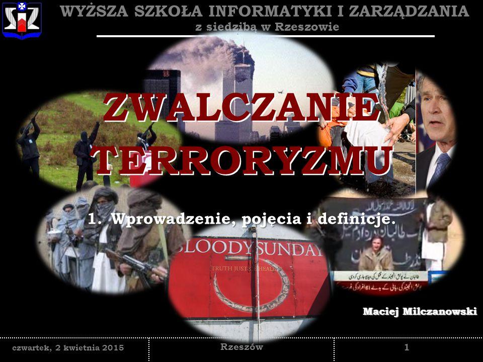 ZWALCZANIE TERRORYZMU Wprowadzenie, pojęcia i definicje.