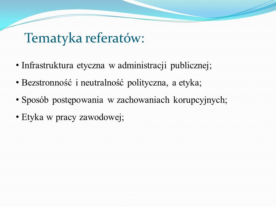 Tematyka referatów: Infrastruktura etyczna w administracji publicznej;
