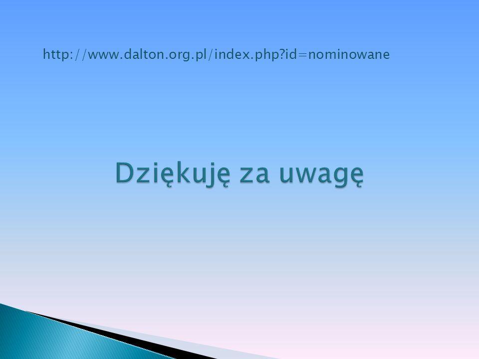 http://www.dalton.org.pl/index.php id=nominowane Dziękuję za uwagę