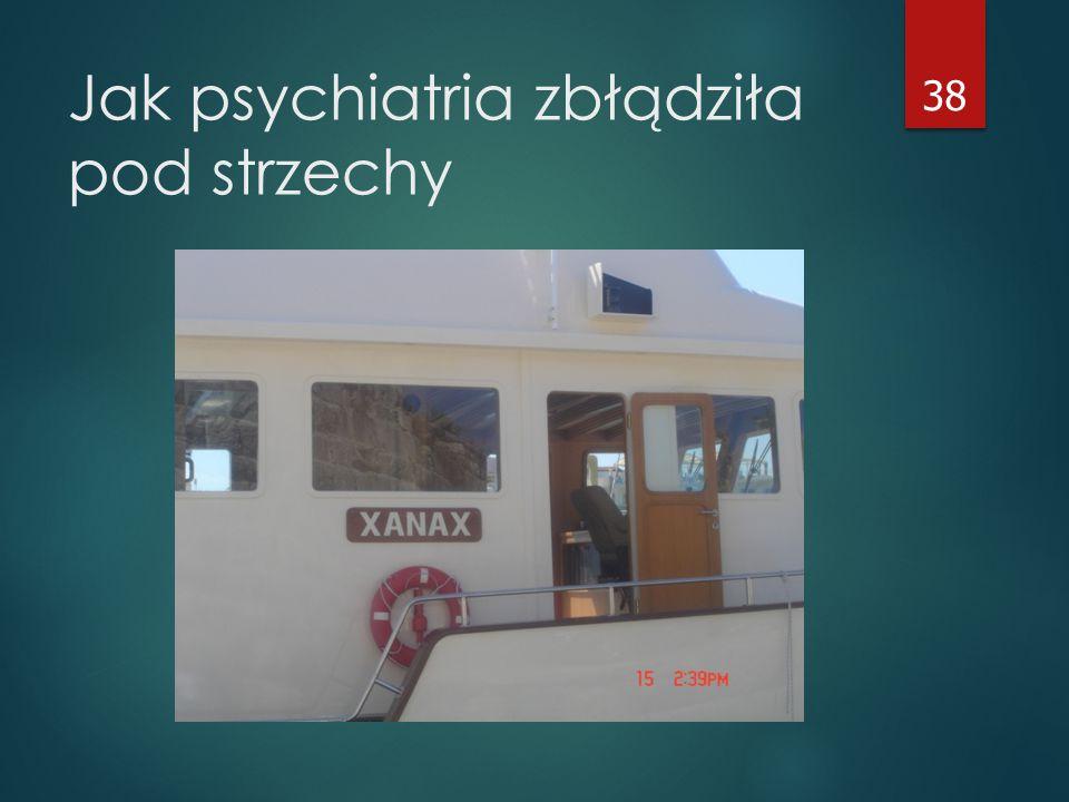 Jak psychiatria zbłądziła pod strzechy