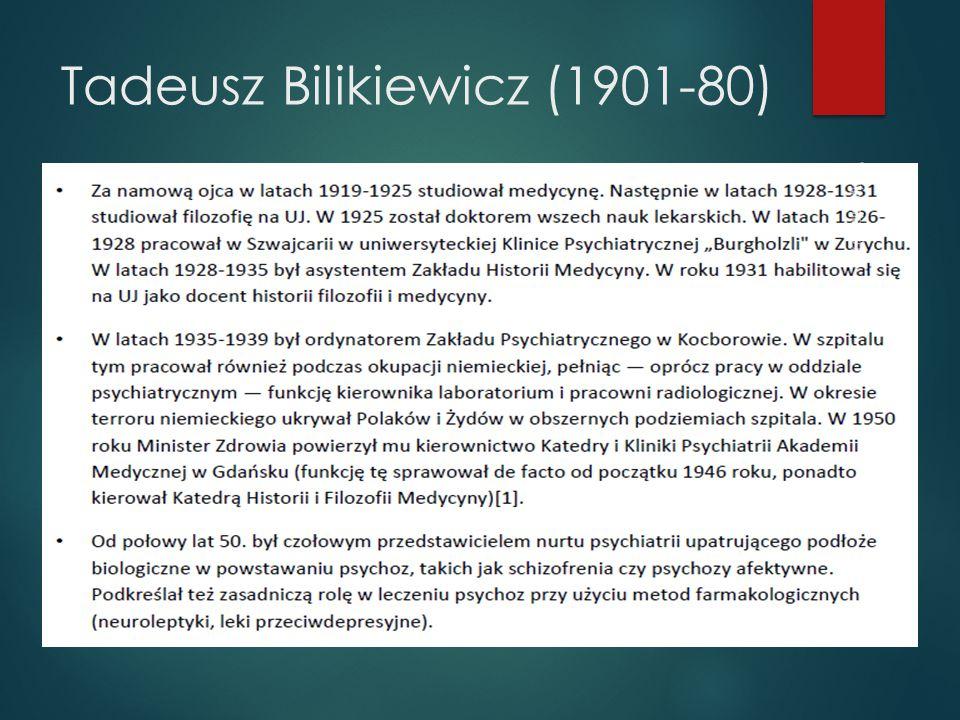 Tadeusz Bilikiewicz (1901-80)