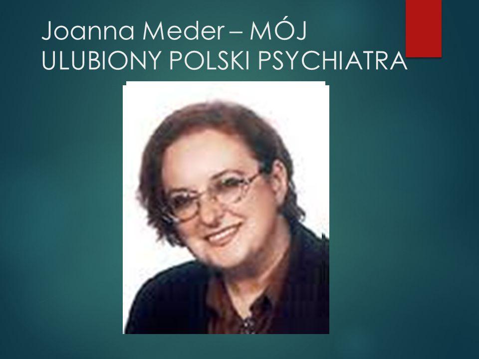 Joanna Meder – MÓJ ULUBIONY POLSKI PSYCHIATRA