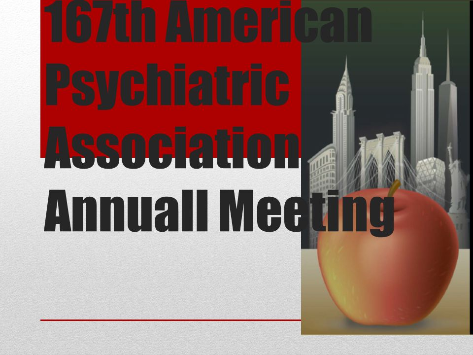 167th American Psychiatric Association Annuall Meeting