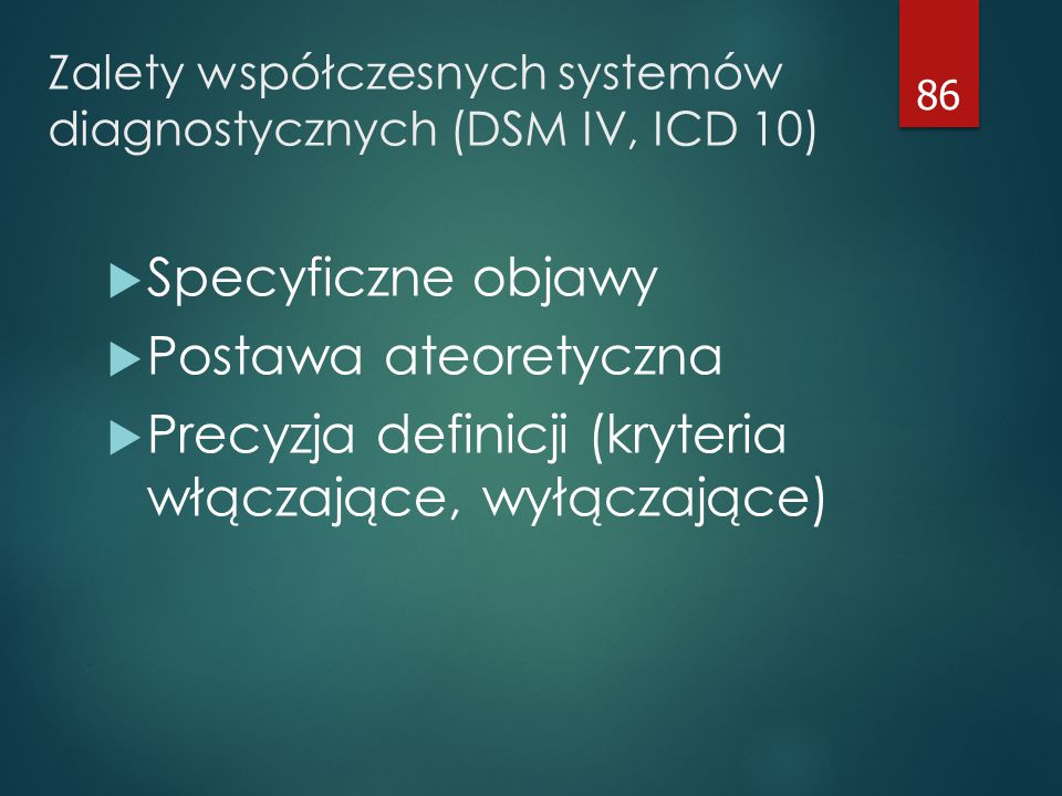 Zalety współczesnych systemów diagnostycznych (DSM IV, ICD 10)