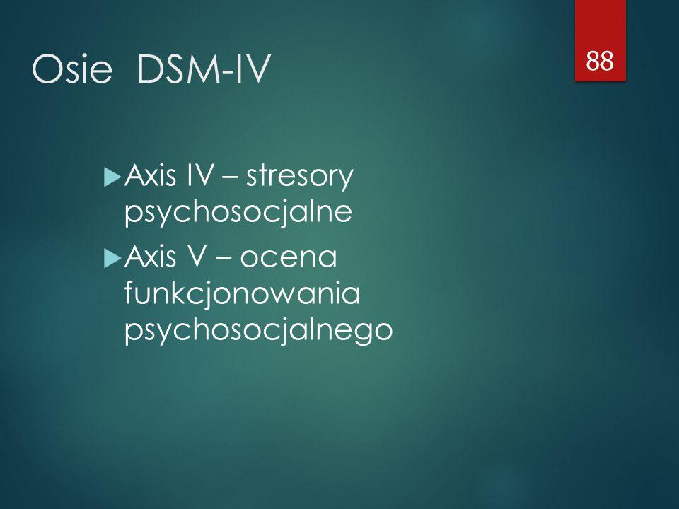 Osie DSM-IV Axis IV – stresory psychosocjalne