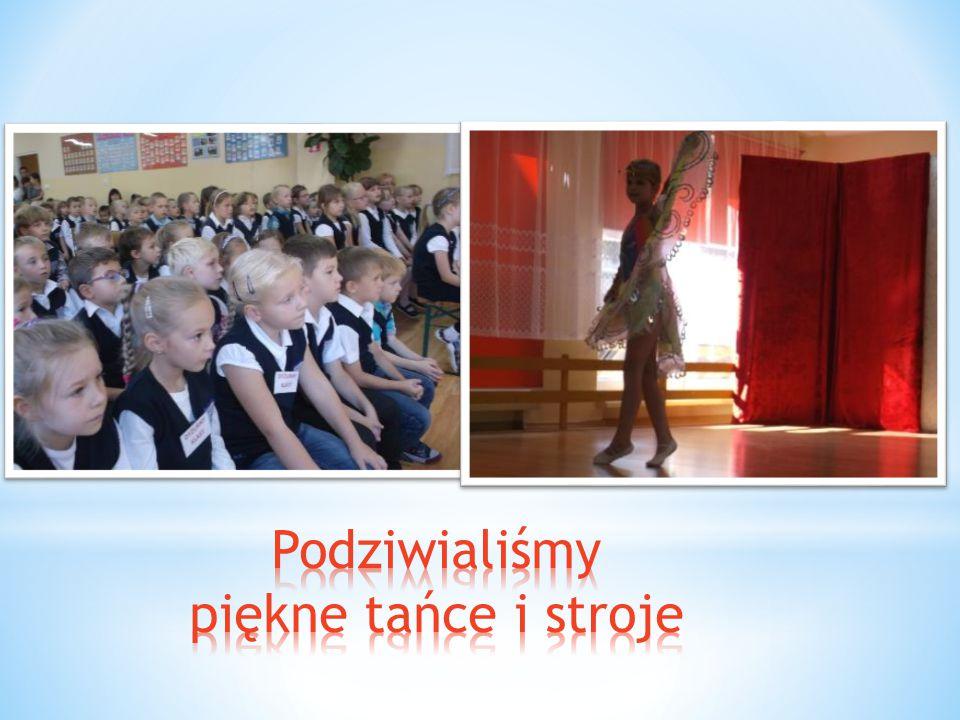 Podziwialiśmy piękne tańce i stroje