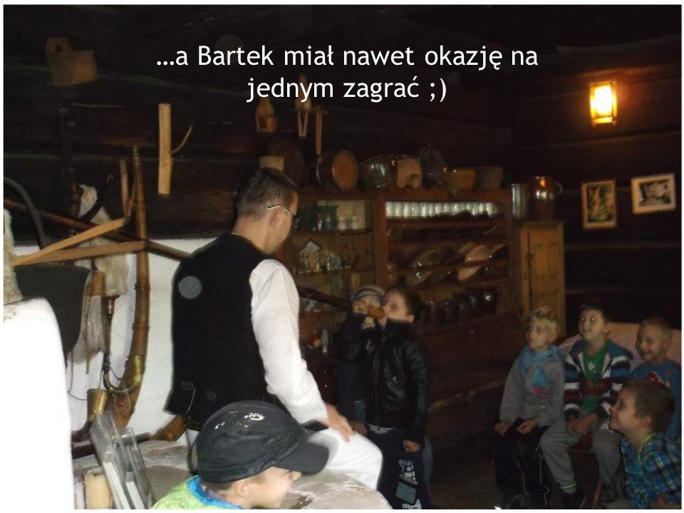 …a Bartek miał nawet okazję na jednym zagrać ;)