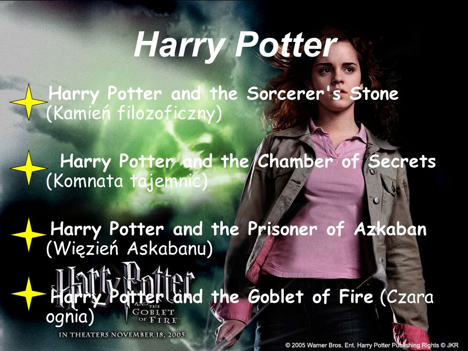 Harry Potter Harry Potter and the Sorcerer s Stone (Kamień filozoficzny) Harry Potter and the Chamber of Secrets (Komnata tajemnic)
