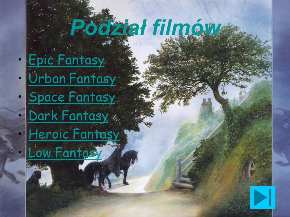 Podział filmów Epic Fantasy Urban Fantasy Space Fantasy Dark Fantasy