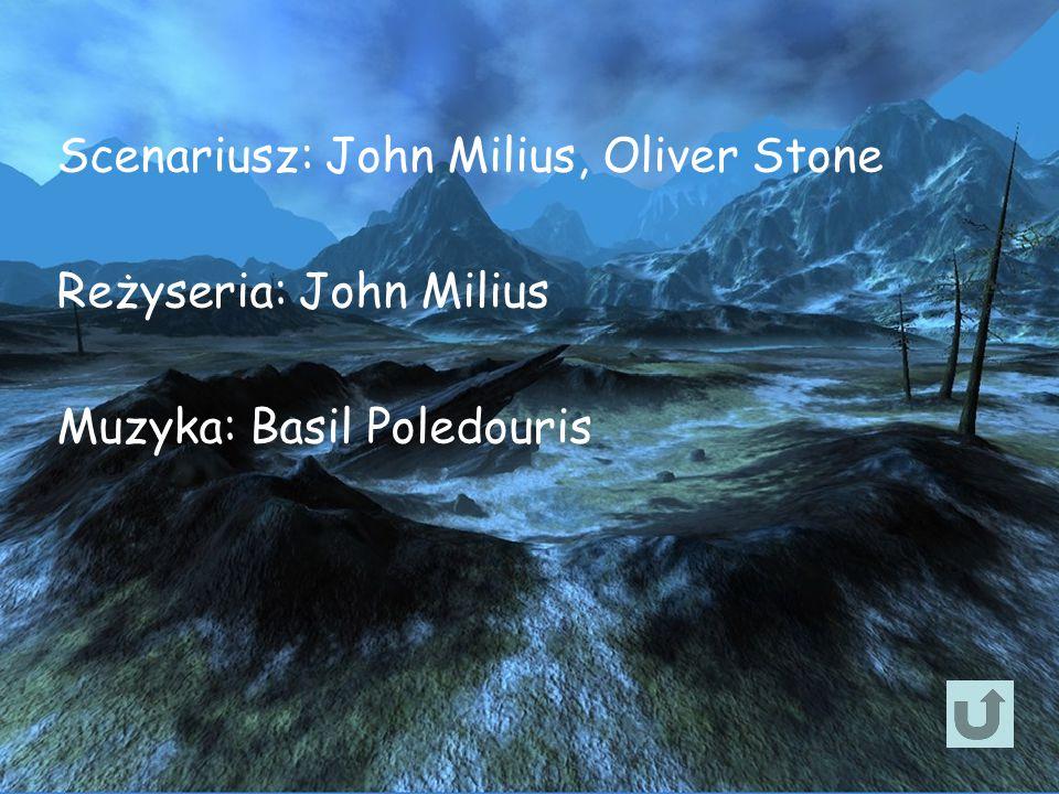 Scenariusz: John Milius, Oliver Stone