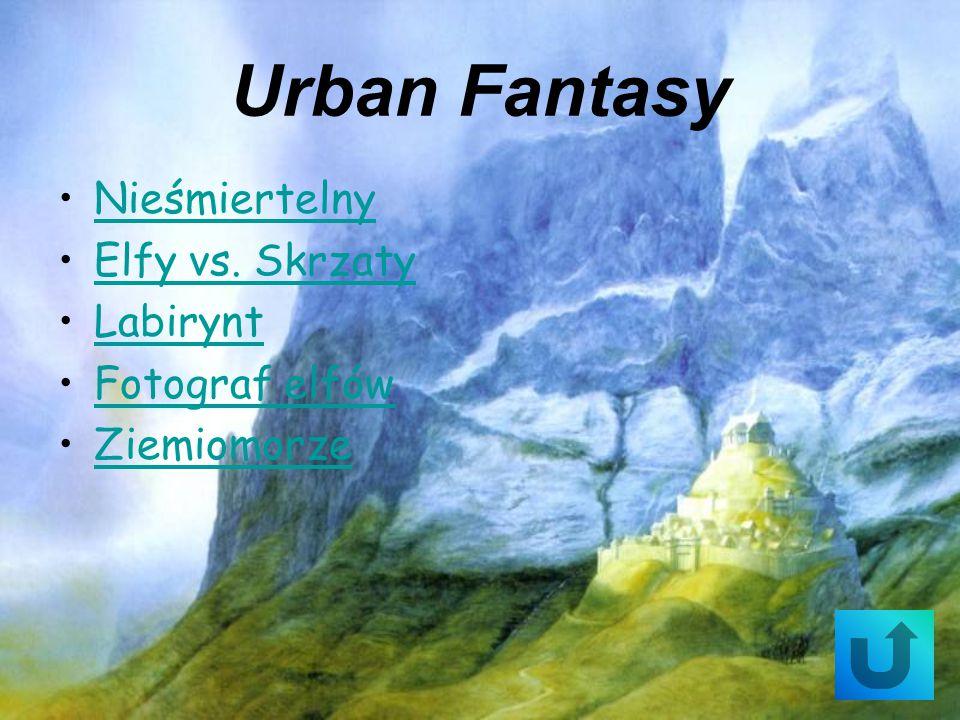 Urban Fantasy Nieśmiertelny Elfy vs. Skrzaty Labirynt Fotograf elfów