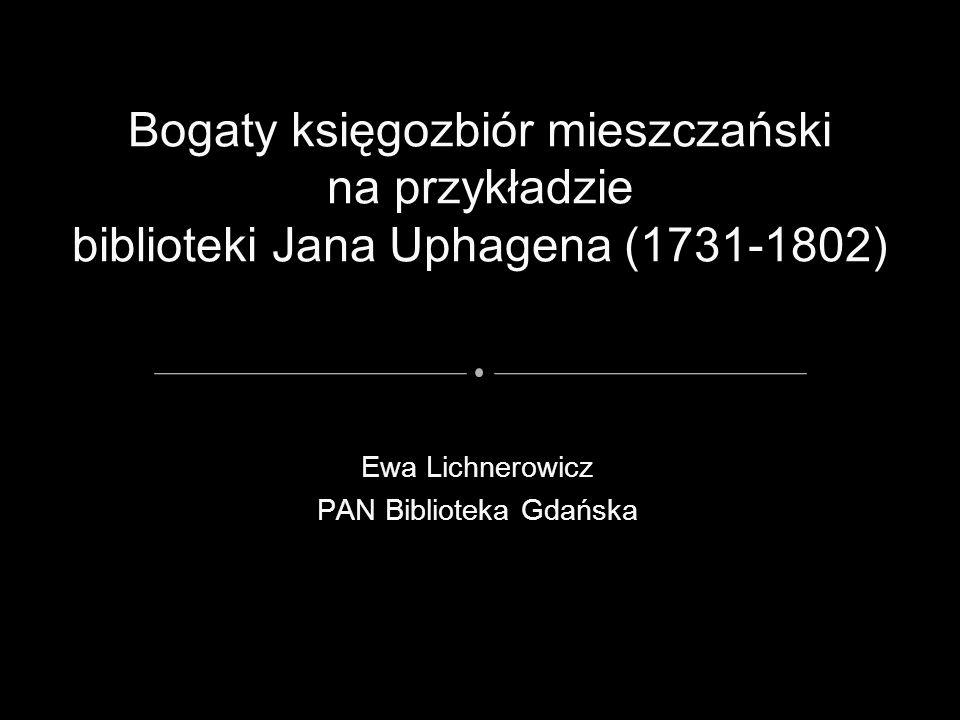 Jan Uphagen – historyk, bibliofil, rajca