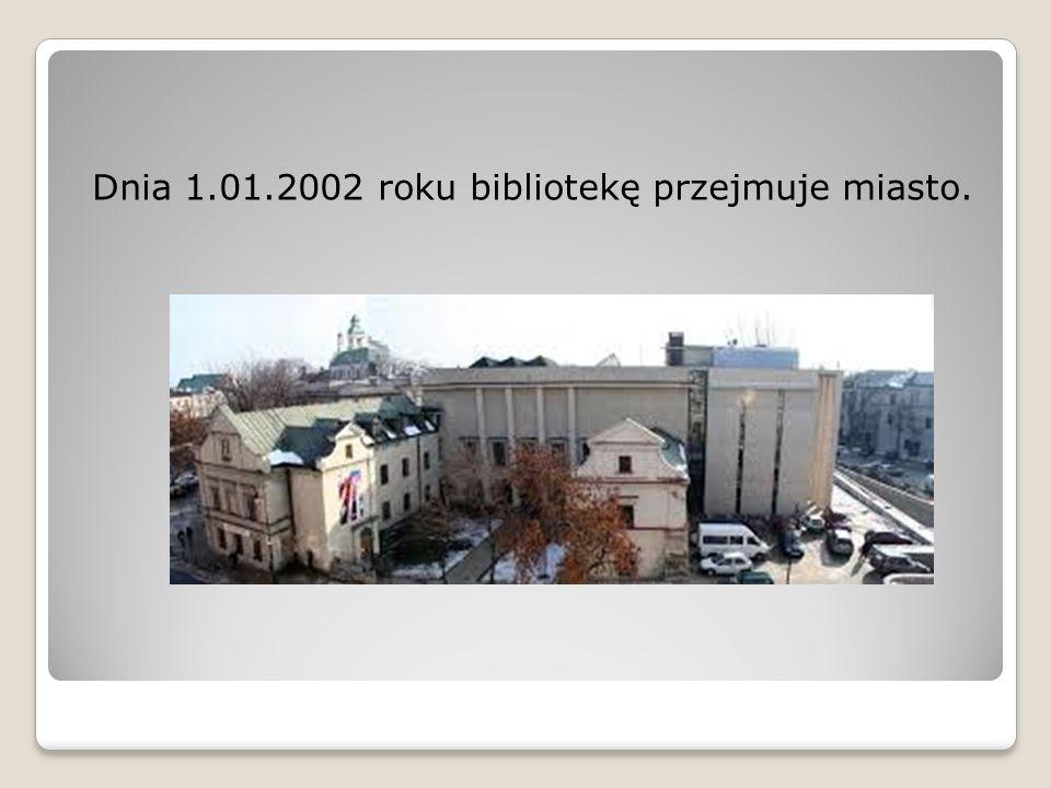 Dnia 1.01.2002 roku bibliotekę przejmuje miasto.