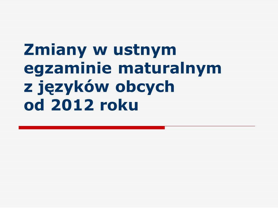 Zmiany w ustnym egzaminie maturalnym z języków obcych od 2012 roku