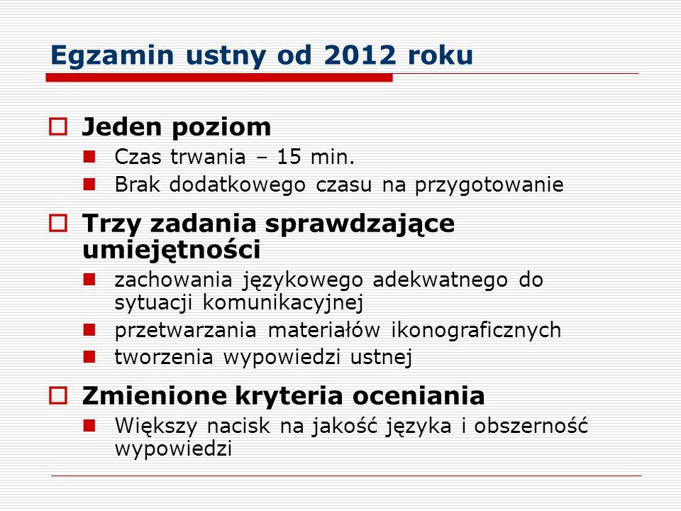 Egzamin ustny od 2012 roku Jeden poziom