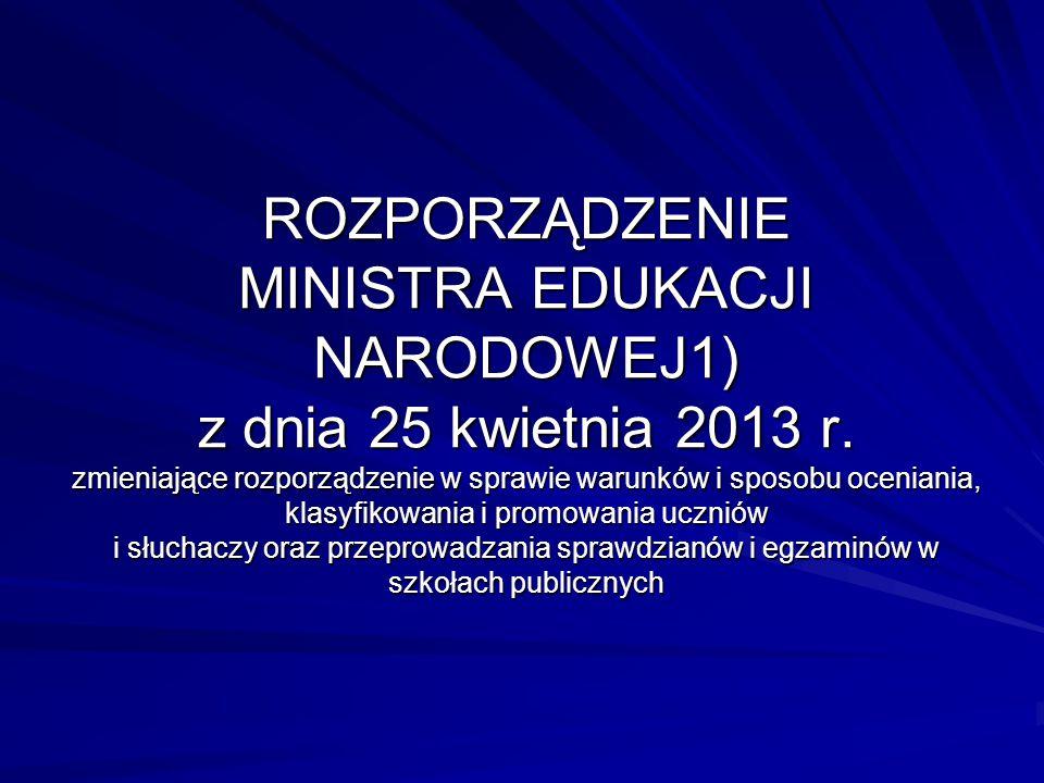 ROZPORZĄDZENIE MINISTRA EDUKACJI NARODOWEJ1) z dnia 25 kwietnia 2013 r