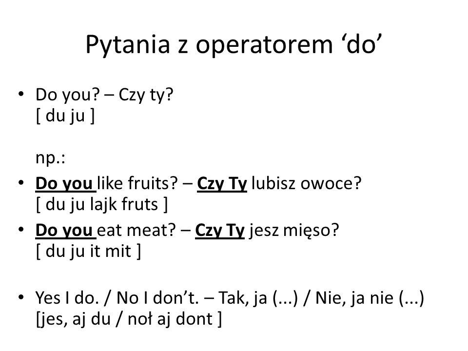Pytania z operatorem 'do'