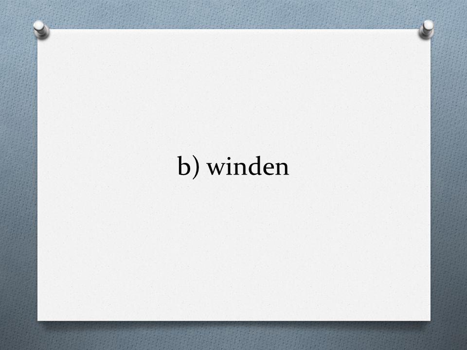 b) winden