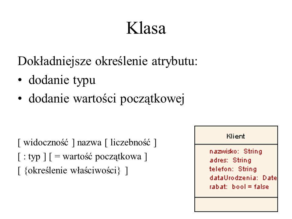 Klasa Dokładniejsze określenie atrybutu: dodanie typu