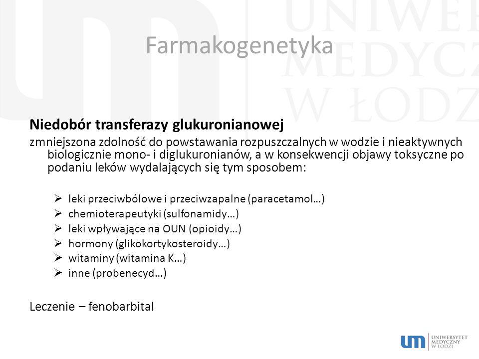 Farmakogenetyka Niedobór transferazy glukuronianowej