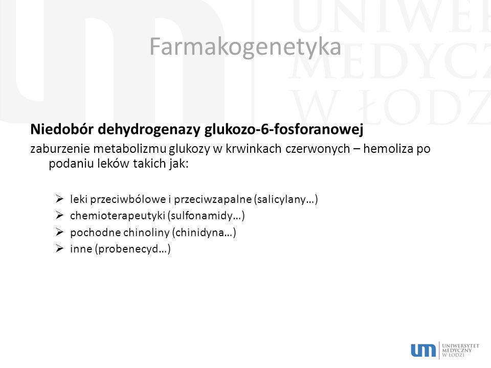 Farmakogenetyka Niedobór dehydrogenazy glukozo-6-fosforanowej