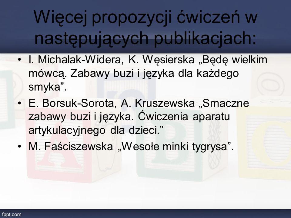 Więcej propozycji ćwiczeń w następujących publikacjach: